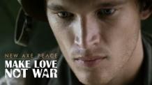Axe. Make love, not war