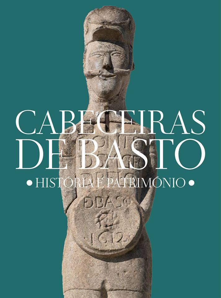 Cabeceiras  de Basto. História e Património