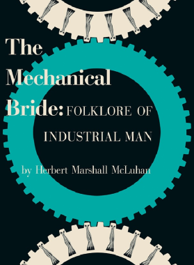 Marshall McLuhan. The Mechanical Bride. Capa.