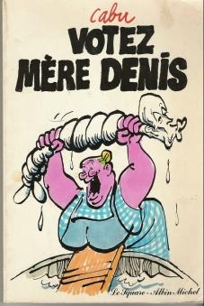 Cabu. Votez Mère Denis. 1981