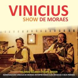 Vinicius Show de Moraes. 2012, com Ricardo Kelmer e Felipe Breier (à direita)
